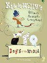 Dogs of the World by Zebedee Helm