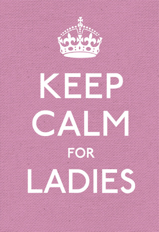 Keep Calm for Ladies by Ebury Publishing