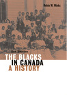 The Blacks in Canada by Robin W. Winks