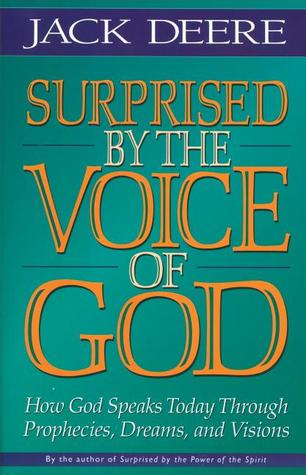 Surprised by the Voice of God: How God Speaks Today Through Prophecies, Dreams, and Visions 978-0310225584 por Jack Deere EPUB TORRENT