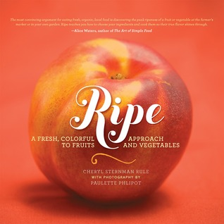 Ripe by Cheryl Sternman Rule