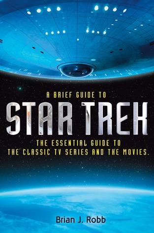 Ebook A Brief Guide to Star Trek by Brian J. Robb TXT!