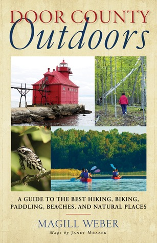 Door County Outdoors A Guide To The Best Hiking Biking Paddling