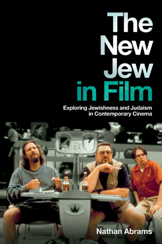 The New Jew in Film: Exploring Jewishness and Judaism in Contemporary Cinema