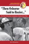 """Then Osborne Said to Rozier. . ."": The Best Nebraska Cornhuskers Stories Ever Told"