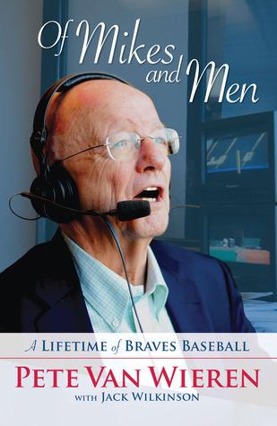 Of Mikes and Men by Pete Van Wieren