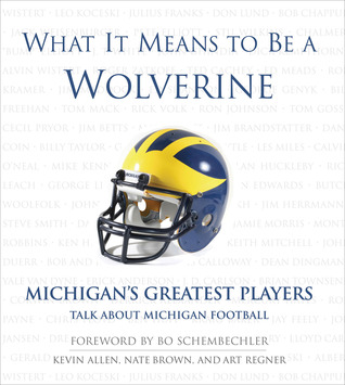 What It Means to Be a Wolverine: Michigan's Greatest Players Talk About Michigan Football