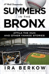 Summers in the Bronx: Attila the Hun and Other Yankee Stories