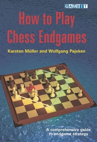 how to play chess endgames by karsten m ller rh goodreads com Endgame Practice Chess Endgame Strategies