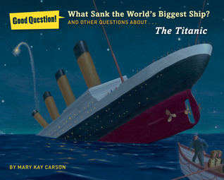Ebook What Sank the World's Biggest Ship?: And Other Questions About the Titanic by Mary Kay Carson DOC!