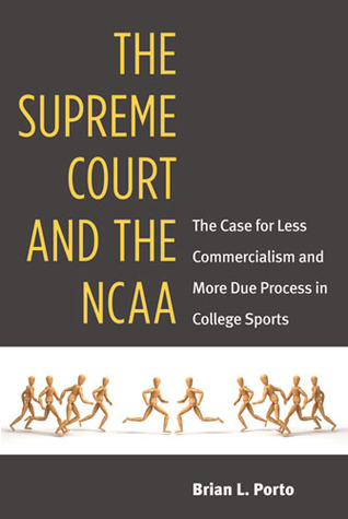 the-supreme-court-and-the-ncaa-the-case-for-less-commercialism-and-more-due-process-in-college-sports