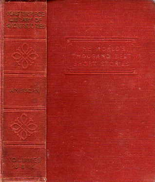 The Masterpiece Library of Short Stories: The Thousand Best Complete Tales of all Times and all Countries: Volume XV: American & Volume XVI: American