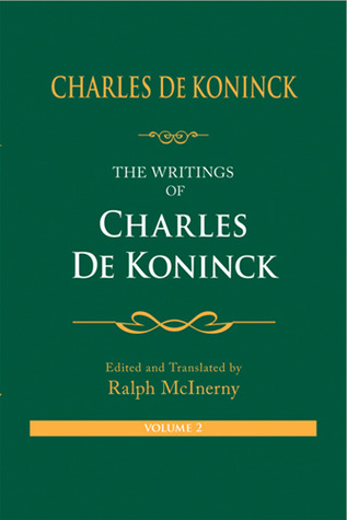 The Writings of Charles De Koninck: Volume Two