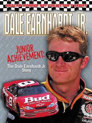 Dale Earnhardt Jr.: Junior Achievement: The Dale Earnhardt Jr. Story