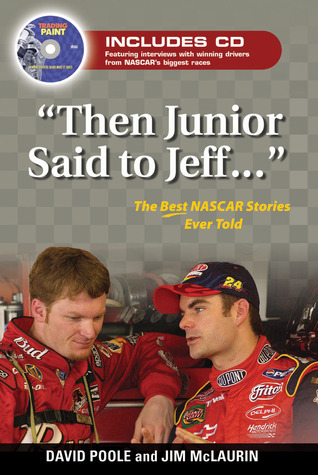 """Then Junior Said to Jeff. . ."": The Best NASCAR Stories Ever Told"