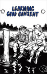 Learning Good Consent by Cindy Gretchen Ovenrack Crabb