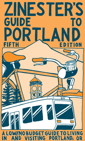Zinester's Guide to Portland: A Low/No Budget Guide to Living In and Visiting Portland, OR