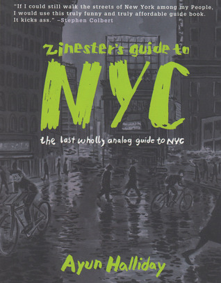 Zinester's Guide to NYC by Ayun Halliday