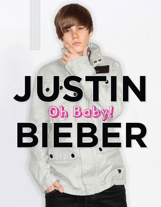 Justin Bieber: Oh Baby!