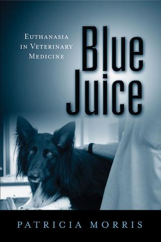 Blue Juice: Euthanasia in Veterinary Medicine