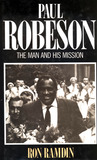 Paul Robeson: The Man and His Mission