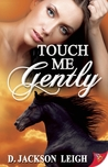 Touch Me Gently
