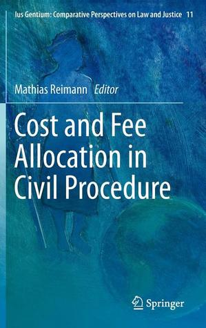 Cost and Fee Allocation in Civil Procedure: A Comparative Study