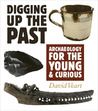 Digging Up the Past: Archaeology for the Young  Curious