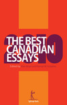 The Best Canadian Essays 2010