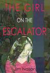 Girl on the Escalator, The by Jim Nason