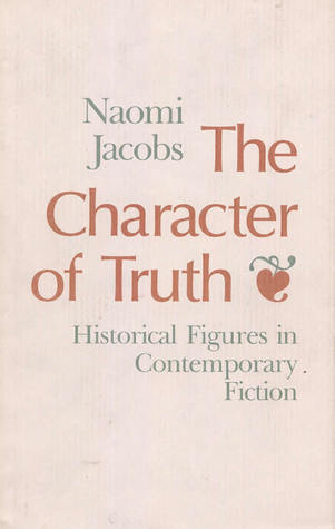 The Character of Truth: Historical Figures in Contemporary Fiction