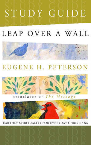 Leap Over a Wall Study Guide: Earthy Spirituality for Everyday Christians