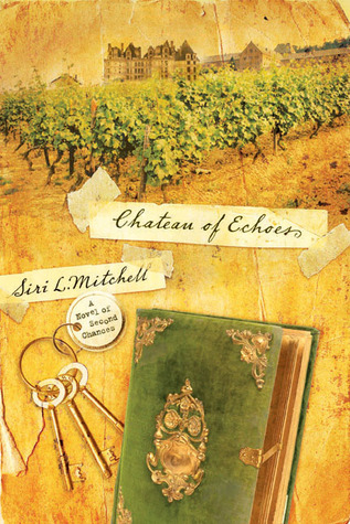 Chateau of Echoes by Siri L. Mitchell