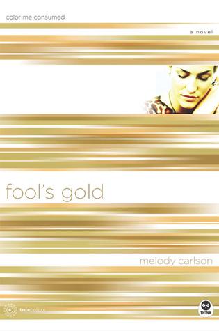 Fools Gold: Color Me Consumed(TrueColors 6)