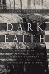 Dark Faith: New Essays on Flannery O'Connor's The Violent Bear It Away