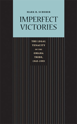 Imperfect Victories: The Legal Tenacity of the Omaha Tribe, 1945-1995