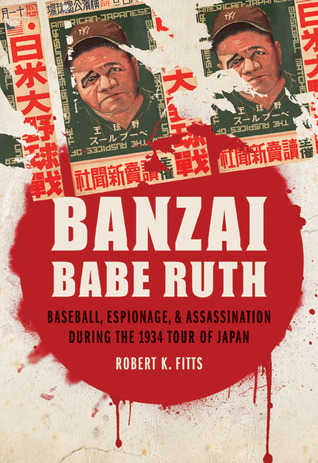 Banzai Babe Ruth by Robert K. Fitts