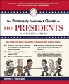 The Politically Incorrect Guide to the Presidents: From Wilson to Obama (Politically Incorrect Guides (Paperback))