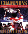 Champions: The Illustrated History of Hockey's Greatest Dynasties
