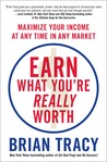 Earn What You're Really Worth: Maximize Your Income at Any Time in Any Market