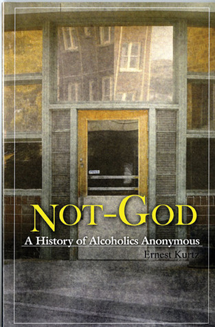 Not God by Ernest Kurtz
