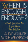 When Is Enough Enough: What You Can Do If You Never Feel Satisfied