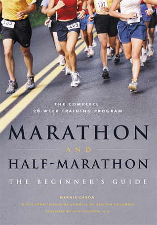 Marathon and Half Marathon: The Beginner's Guide