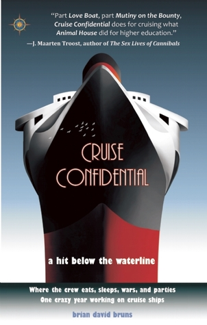Cruise Confidential by Brian David Bruns