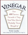 Vinegar: Over 400 Various, Versatile, and Very Good Uses You've Probably Never Thought Of