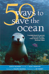 50 Ways to Save the Ocean (Inner Ocean Action Guide) (Inner Ocean Action Guide)