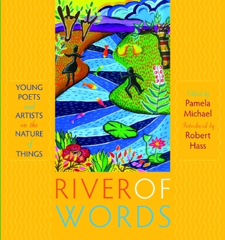 River of Words by Robert Hass