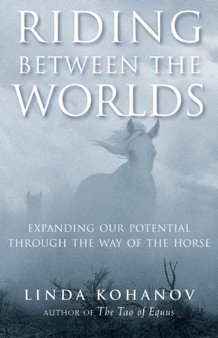 Riding Between the Worlds by Linda Kohanov
