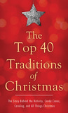 The Top 40 Traditions of Christmas by David McLaughlan