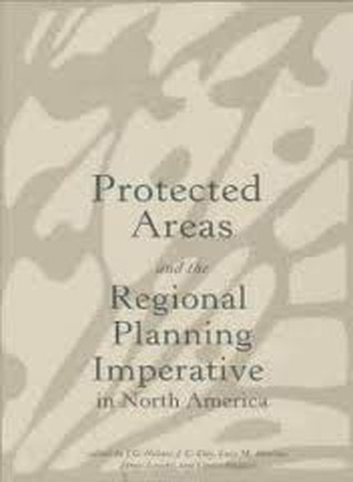 Protected Areas and the Regional Planning Imperative in North America: Integrating Nature Conservation and Sustainable Development